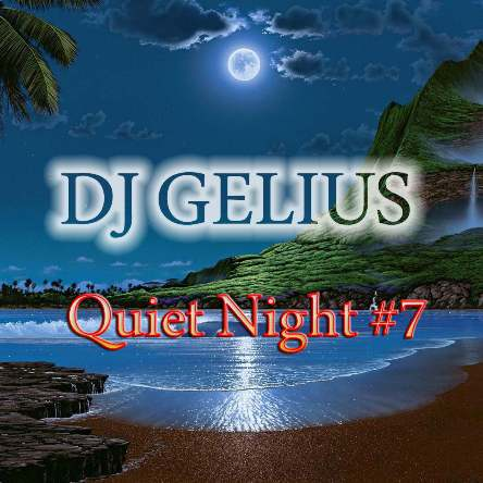DJ GELIUS - Quiet Night #7 (17.04.2013)