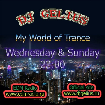 DJ GELIUS - My World of Trance #285 (09.04.2014) MWOT 285 [Birthday EDM Radio #2]