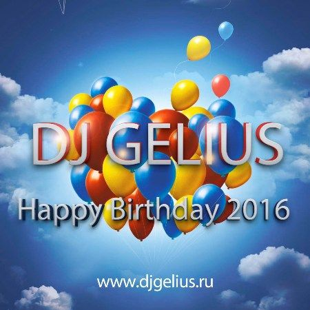 DJ GELIUS - Happy Birthday 2016 (22.11.2016)