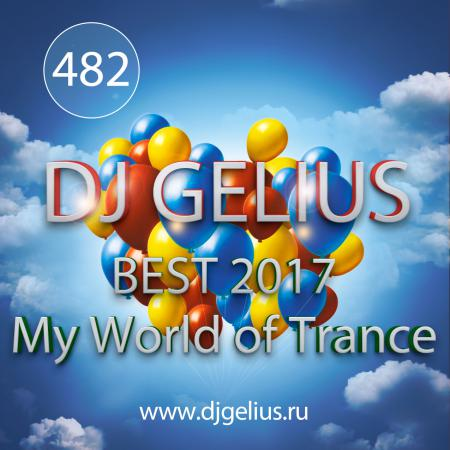 DJ GELIUS - My World of Trance #482 Best 2017 (31.12.2017) MWOT 482