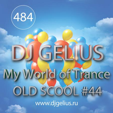 DJ GELIUS - My World of Trance #484 OLD SCHOOL #44 (14.01.2018) MWOT 484