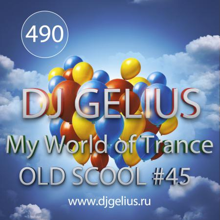 DJ GELIUS - My World of Trance #490 OLD SCHOOL #45 (25.02.2018) MWOT 490