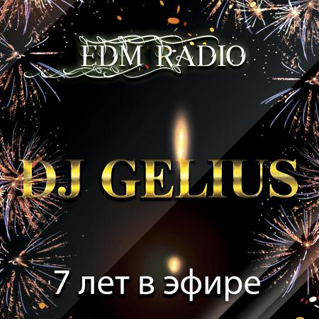 DJ GELIUS - Happy Birthday EDM Radio 2018