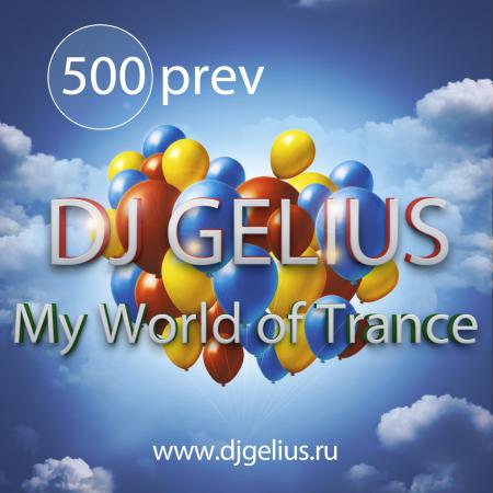 DJ GELIUS - My World of Trance #500 prev (06.06.2018) MWOT 500
