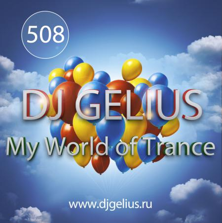 DJ GELIUS - My World of Trance #508