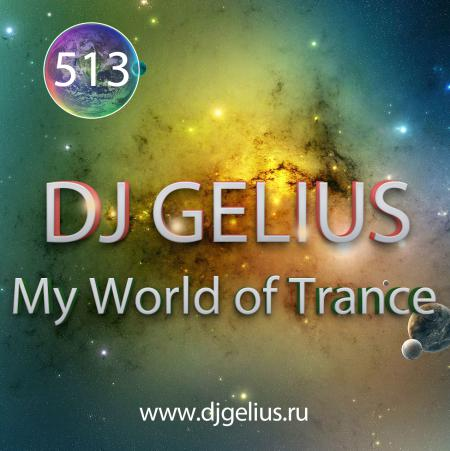 DJ GELIUS - My World of Trance #513
