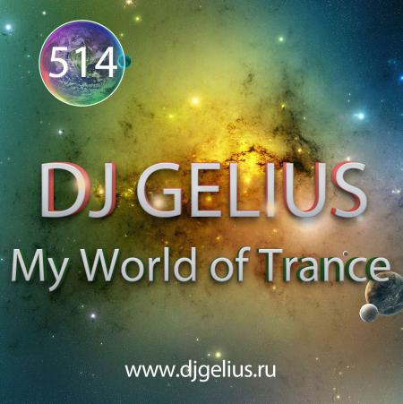 DJ GELIUS - My World of Trance #514