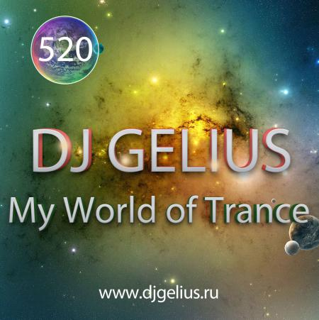 DJ GELIUS - My World of Trance #520