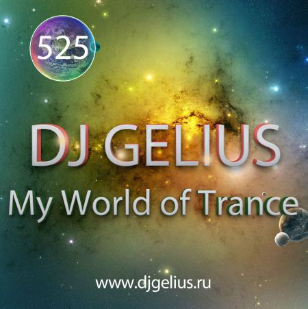 DJ GELIUS - My World of Trance #525