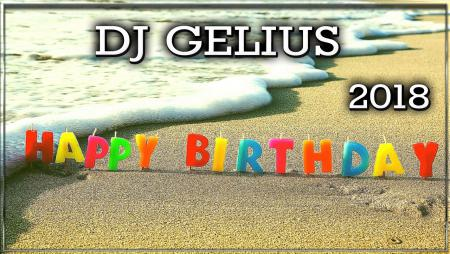 DJ GELIUS - Happy Birthday 2018