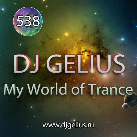 DJ GELIUS - My World of Trance #538