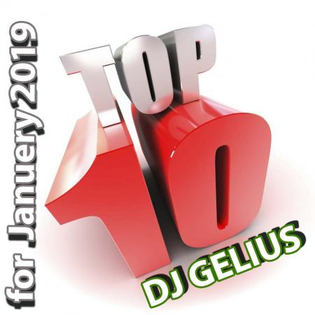 DJ GELIUS - TOP 10 for Januery 2019