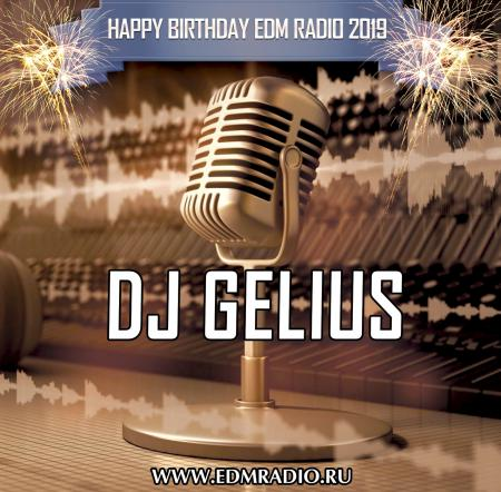 DJ GELIUS - Happy Birthday EDM Radio 2019
