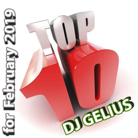 DJ GELIUS - TOP 10 for February 2019