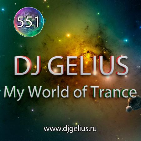 DJ GELIUS - My World of Trance 551
