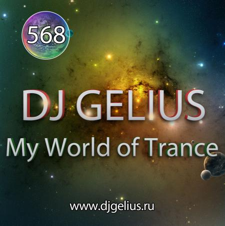 DJ GELIUS - My World of Trance 568