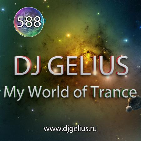 DJ GELIUS - My World of Trance 588