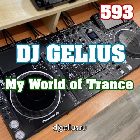 DJ GELIUS - My World of Trance 593