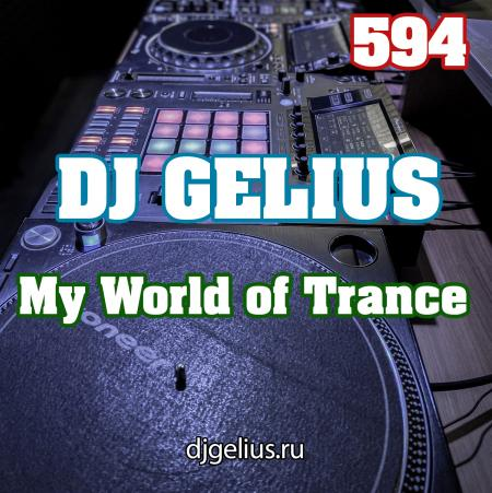 DJ GELIUS - My World of Trance 594