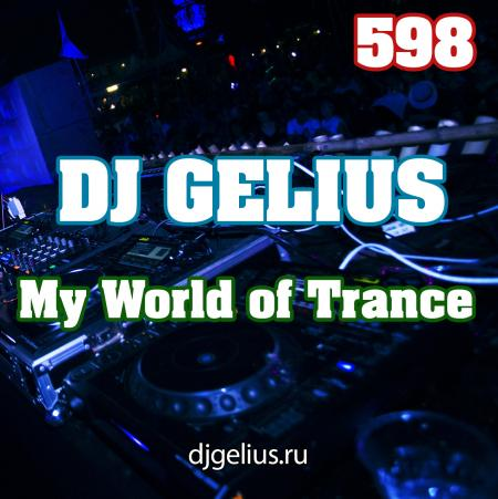 DJ GELIUS - My World of Trance 598