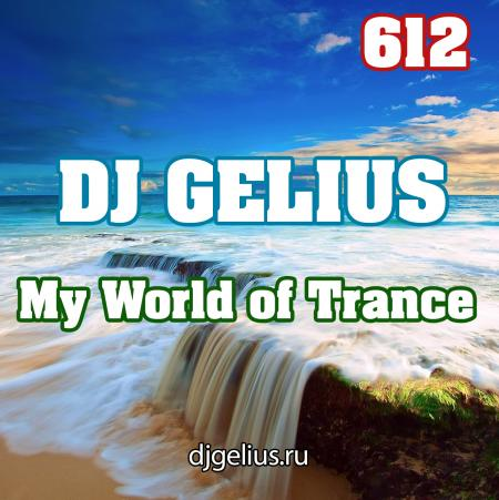 DJ GELIUS - My World of Trance 612
