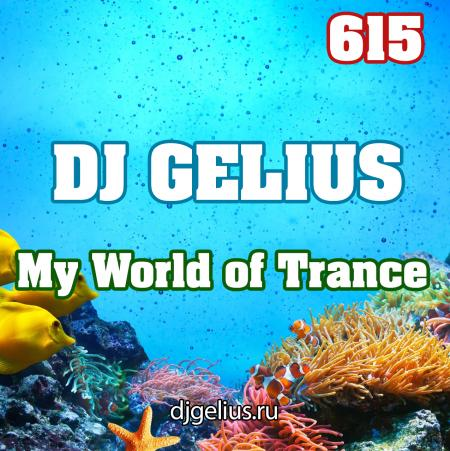 DJ GELIUS - My World of Trance 615