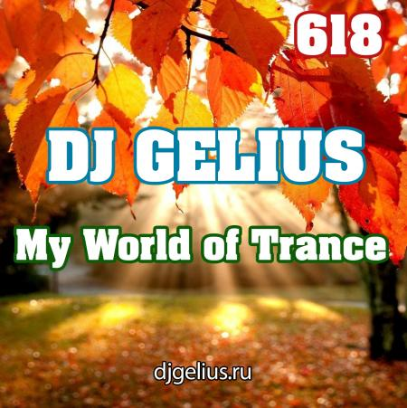 DJ GELIUS - My World of Trance 618