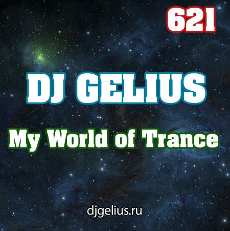 DJ GELIUS - My World of Trance 621