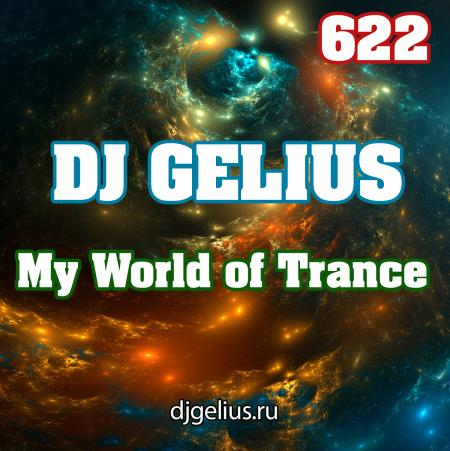 DJ GELIUS - My World of Trance 622