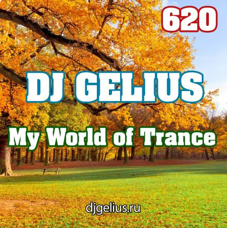 DJ GELIUS - My World of Trance 620