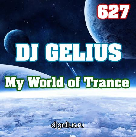 DJ GELIUS - My World of Trance 627