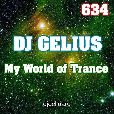 DJ GELIUS - My World of Trance 634