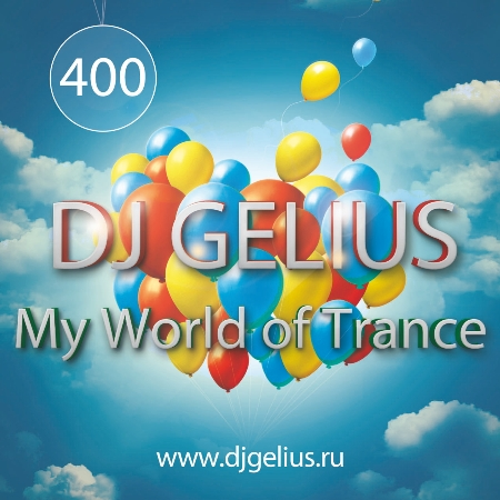 DJ GELIUS - My World of Trance #400 (29.05.2016) MWOT 400