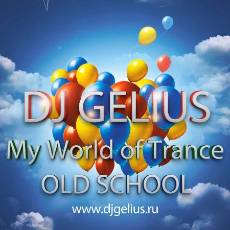 DJ GELIUS - My World of Trance #402 OLD SCHOOL #02 (12.06.2016) MWOT 402
